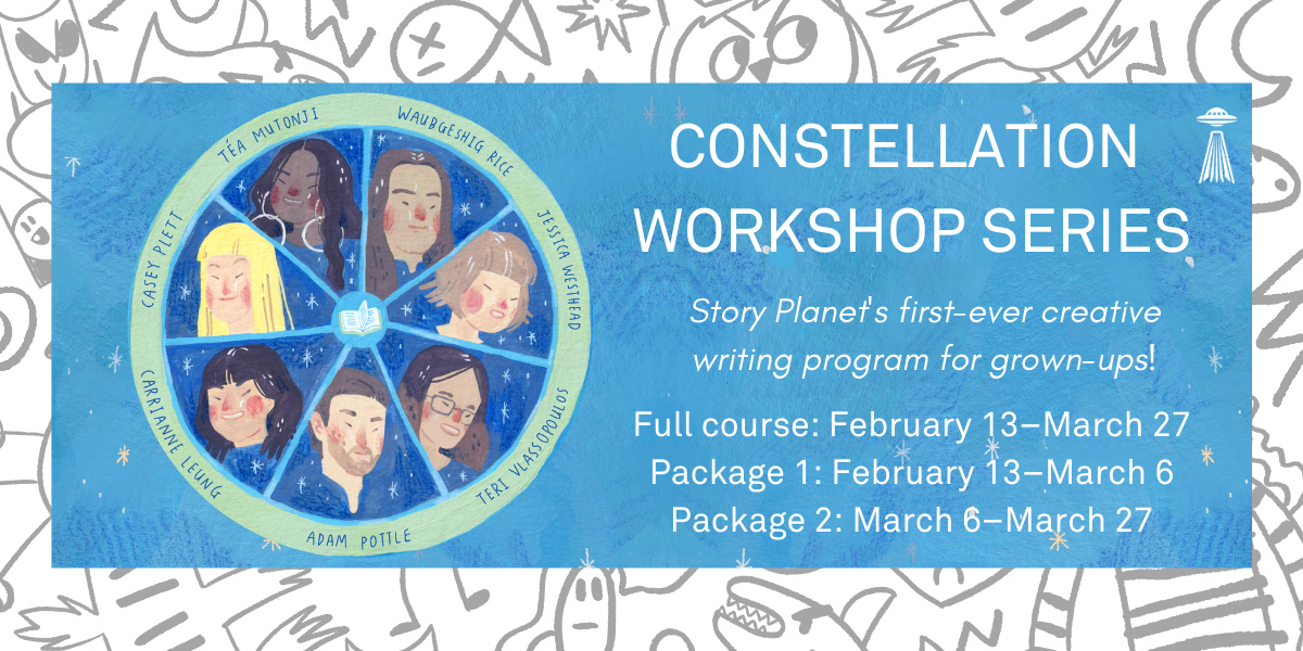 An image of the seven Constellation Workshop instructors with text that says 'Constellation Workshop Series Story Planet's first ever creative writing workshops for grown-ups!'!